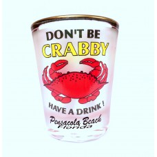 Don't Be Crabby Shot Glass